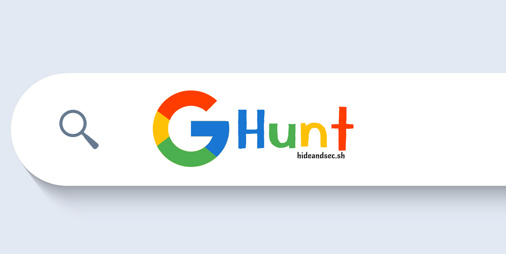 GHunt OSINT tool sniffs out Google users' account information using just their email address