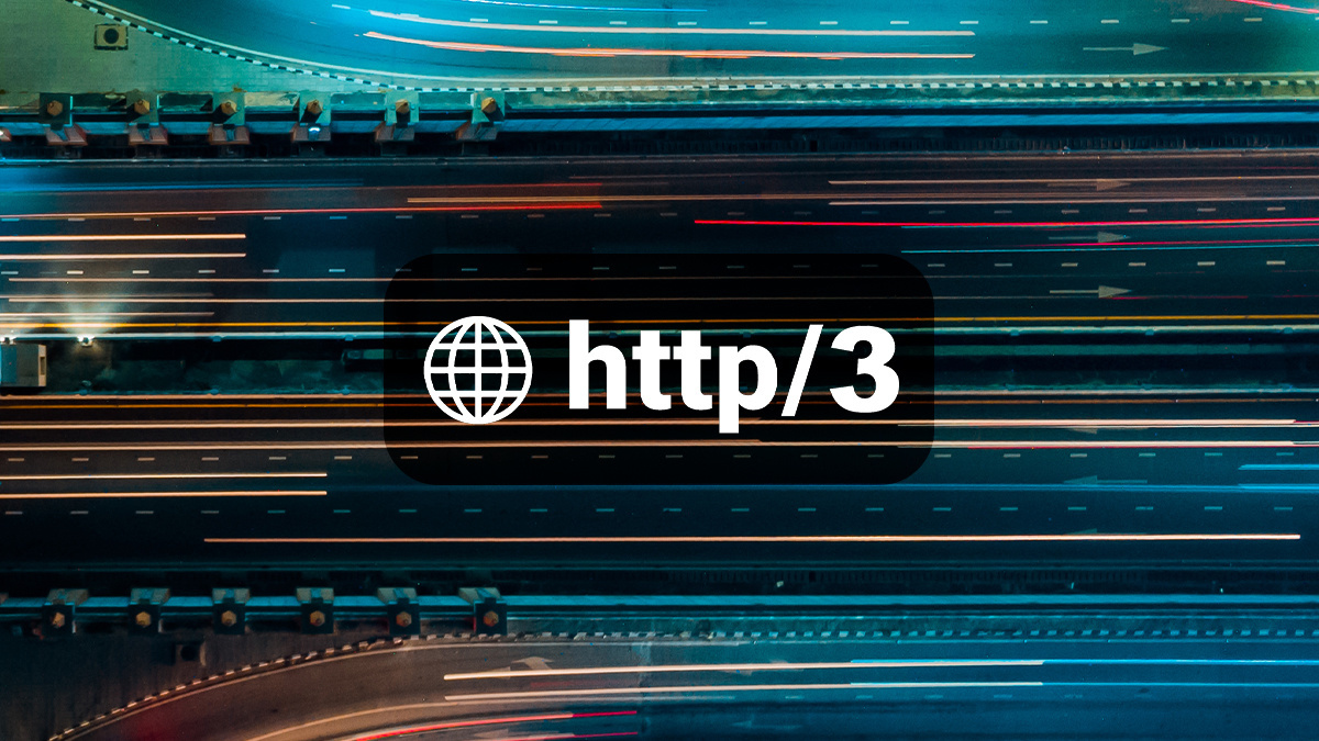 HTTP3, everything you need to know about the next-gen web protocol