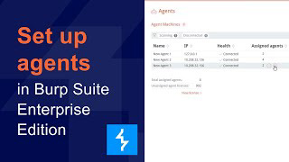 How to set up agents in Burp Suite Enterprise Edition
